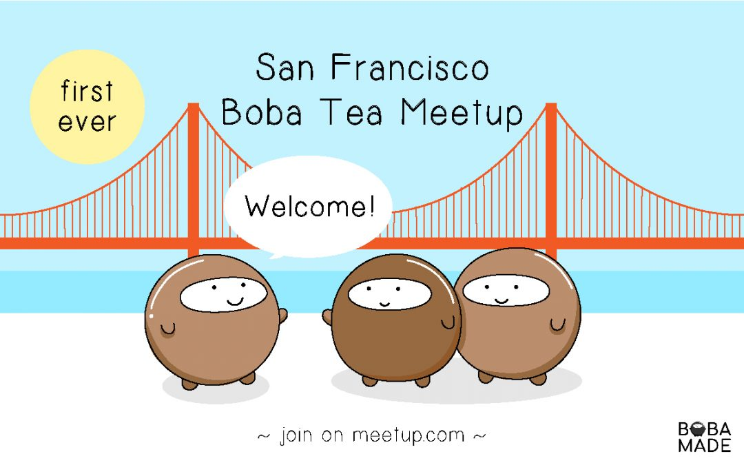 1st San Francisco Boba Tea Meetup