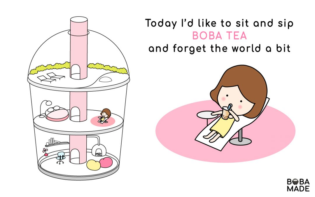 Sit and Sip Boba Tea and Forget the World