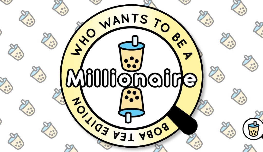 Game Night – Who Wants to be a Millionaire – Boba Tea Edition